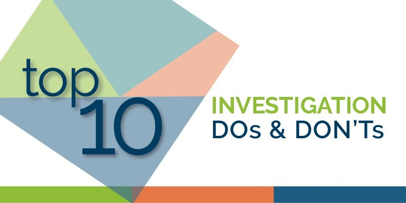 Top 10 Investigation Dos & Don'ts